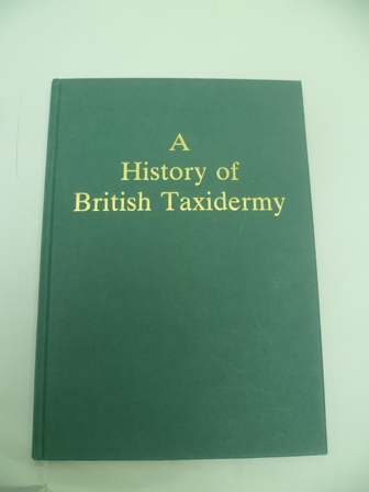 A HISTORY OF BRITISH TAXIDERMY by Christopher Frost, no. 624/1000, signed by the Author